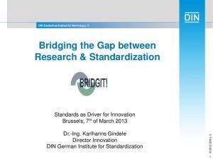 Bridging the Gap between Research & Standardization