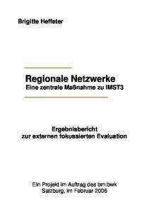 Brigitte Heffeter. Regionale Netzwerke. Eine zentrale Maßnahme zu IMST3. Ergebnisbericht zur externen fokussierten Evaluation