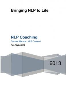 Bringing NLP to Life. NLP Coaching. Course Manual: NLP Content