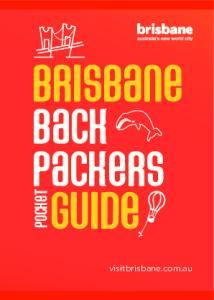 BRISBANE GUIDE BACK PACKERS POCKET. visitbrisbane.com.au