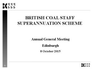 BRITISH COAL STAFF SUPERANNUATION SCHEME