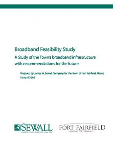 Broadband Feasibility Study. A Study of the Town s broadband infrastructure with recommendations for the future