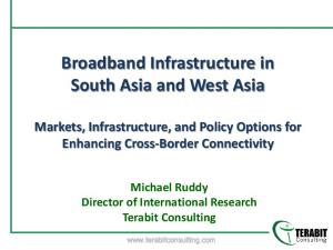 Broadband Infrastructure in South Asia and West Asia