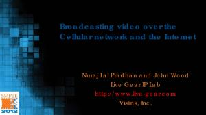 Broadcasting video over the Cellular network and the Internet