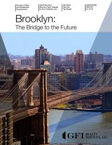 Brooklyn: The Bridge to the Future. The What The Why The Result MARKETING REPORT Q North Brooklyn Brooklyn Tech Triangle South of Atlantic Ave
