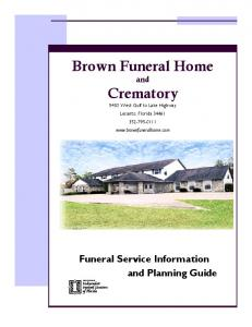 Brown Funeral Home. Crematory. Funeral Service Information and Planning Guide. and