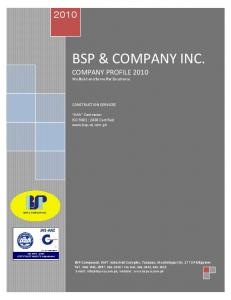 BSP & COMPANY INC. COMPANY PROFILE 2010 We Build and Serve Par Excellence CONSTRUCTION SERVICES