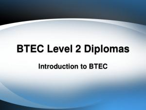 BTEC Level 2 Diplomas. Introduction to BTEC