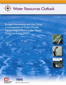 Budget Constraints and the Corps Consideration of Public-Private Partnerships: Where Is the Money Going to Come From?