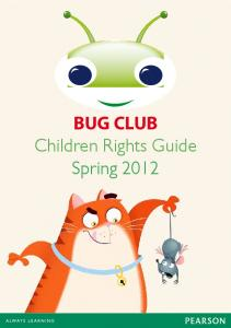 BUG CLUB Children Rights Guide Spring 2012