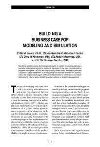 Building a Business Case OPINION for Modeling and Simulation BUILDING A BUSINESS CASE FOR MODELING AND SIMULATION