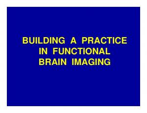 BUILDING A PRACTICE IN FUNCTIONAL BRAIN IMAGING