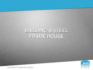 BUILDING A STEEL FRAME HOUSE DEPARTMENT OF HUMAN SETTLEMENTS
