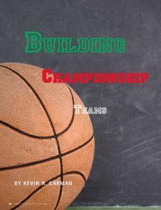 Building. Championship. Teams. BY Kevin R. Carman
