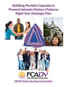 Building Florida s Capacity to Prevent Intimate Partner Violence: Eight-Year Strategic Plan