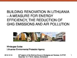 BUILDING RENOVATION IN LITHUANIA A MEASURE FOR ENERGY EFFICIENCY, THE REDUCTION OF GHG EMISSIONS AND AIR POLLUTION