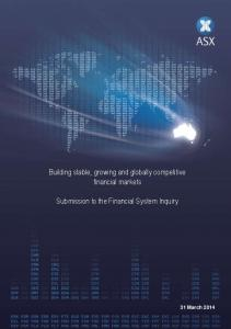 Building stable, growing and globally competitive financial markets. Submission to the Financial System Inquiry