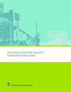 BUILDING TEACHER QUALITY. in Baltimore City Public Schools