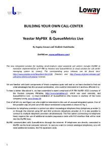 BUILDING YOUR OWN CALL-CENTER ON Yeastar MyPBX & QueueMetrics Live
