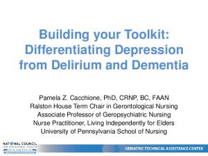 Building your Toolkit: Differentiating Depression from Delirium and Dementia