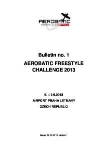Bulletin no. 1 AEROBATIC FREESTYLE CHALLENGE 2013