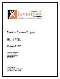 BULLETIN. Physical Therapy Program. Class of Prepared by the PHYSICAL THERAPY PROGRAM UNIVERSITY OF JAMESTOWN