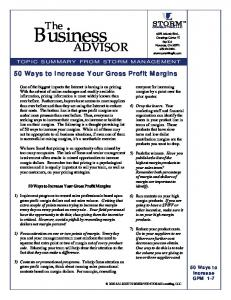 Business ADVISOR. The. 50 Ways to Increase Your Gross Profit Margins STORM. 50 Ways to Increase GPM 1-7 TOPIC SUMMARY FROM STORM MANAGEMENT
