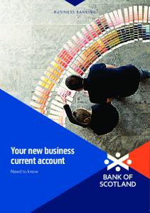 BUSINESS BANKING. Your new business current account. Need to know
