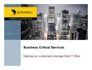 Business Critical Services. Helping our customers manage their IT Risk