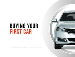 Buying your first car A GUIDE FROM WALSER AUTOMOTIVE GROUP