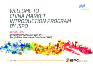 BY ISPO JULY 4TH - 6TH. ISPO SHANGHAI 2016 JULY 6TH - 8TH Shanghai New International Expo Centre (SNIEC)