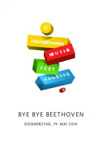 BYE BYE BEETHOVEN DONNERSTAG, 19. MAI 2016