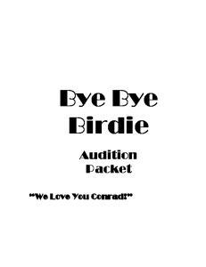 Bye Bye Birdie. Audition Packet. We Love You Conrad!