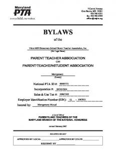 BYLAWS. of the. Viers Mill Elementary School Parent Teacher Association, Inc. (Full Legal Name)