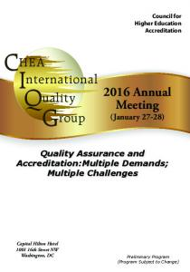 C HEA I Q G. nternational uality roup Annual Meeting (January 27-28) Quality Assurance and Accreditation:Multiple Demands; Multiple Challenges