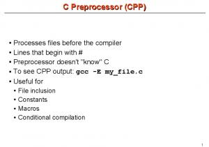 C Preprocessor (CPP) File inclusion Constants Macros Conditional compilation
