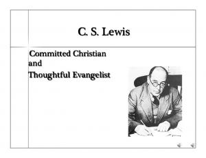 C. S. Lewis. Committed Christian and Thoughtful Evangelist
