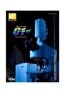 C1si Spectral Imaging Confocal. Laser Scanning Microscope System. True Spectral Imaging Confocal. Laser Scanning Microscope System