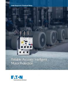 C440 Electronic Overload Relay. Reliable, Accurate, Intelligent Motor Protection