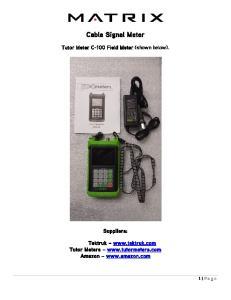 Cable Signal Meter. Tutor Meter C-100 Field Meter (shown below). Suppliers: