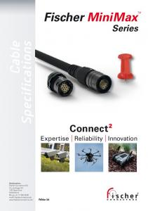 Cable. Specifications. Fischer MiniMaxTM. Connect 2 Expertise Reliability Innovation. Series