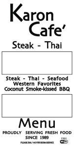 Cafe. aron. Menu. Steak - Thai. Steak - Thai - Seafood Western Favorites Coconut Smoke-kissed BBQ PROUDLY SERVING FRESH FOOD