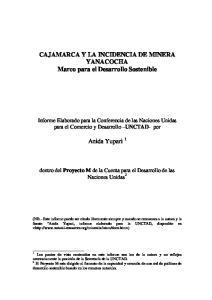 CAJAMARCA Y LA INCIDENCIA DE MINERA YANACOCHA Marco para el Desarrollo Sostenible. Anida Yupari 1