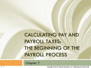 CALCULATING PAY AND PAYROLL TAXES: THE BEGINNING OF THE PAYROLL PROCESS