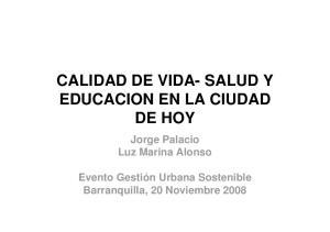 CALIDAD DE VIDA- SALUD Y EDUCACION EN LA CIUDAD DE HOY