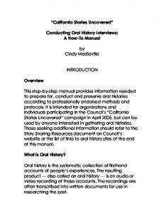California Stories Uncovered. Conducting Oral History Interviews: A How-To Manual. by Cindy Mediavilla INTRODUCTION