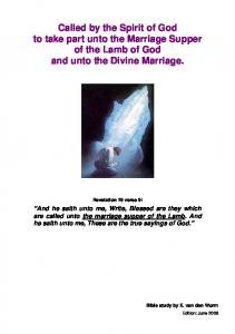 Called by the Spirit of God to take part unto the Marriage Supper of the Lamb of God and unto the Divine Marriage