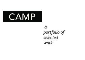 CAMP. a portfolio of selected work