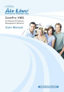 CamPro VMS. 64 Channel IP Camera Management Software. User Manual