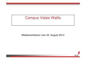 Campus Valais Wallis. Medienkonferenz vom 22. August 2013